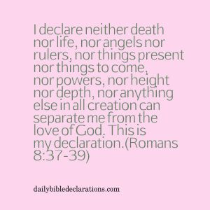 neither death nor life can separate me from the love of God