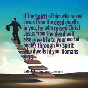 life to your mortal bodies - Romans 8:11