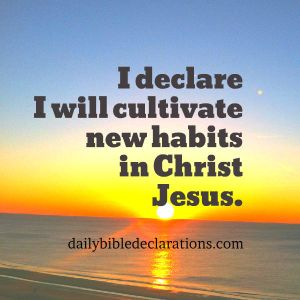 Cultivate new habits in Christ