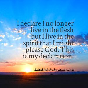 no longer live in the flesh but in the spirit