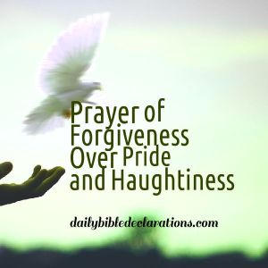 Prayer of forgiveness Over Pride and Haughtiness