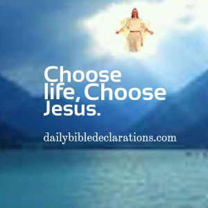 Choose life, choose Jesus