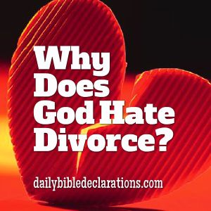 Why does God hate divorce