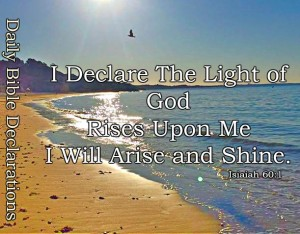 I Declare The Light of God Rises Upon Me, I Will Arise and Shine