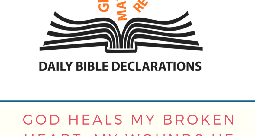 Heal broken heart – DAILY BIBLE DECLARATIONS