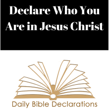 Declare Who You Are in Jesus Christ