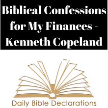 Biblical Confessions for My Finances - Kenneth Copeland Ministries