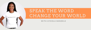 Speak the Word Change your world